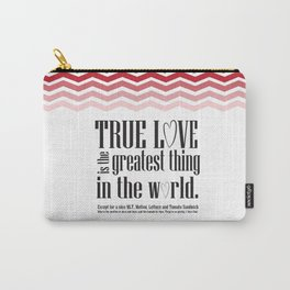 Princess bride funny quote... true love is the greatest thing in the world... except for a nice MLT Carry-All Pouch
