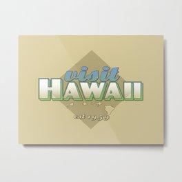 visit hawaii Metal Print
