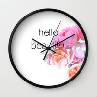 hello beautiful Wall Clocks featuring Hello Beautiful by The Motivational Poster Project