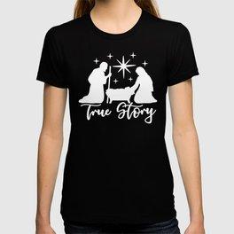 True Story Mary and Joseph Nativity Religous Christmas Design T-shirt