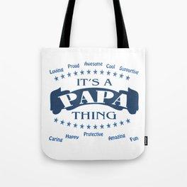 It's a Papa thing Tote Bag