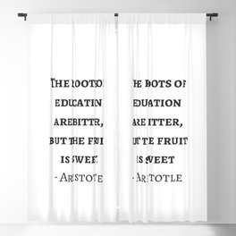 Greek Philosophy Quotes - Aristotle - The roots of education are bitter but the fruit is sweet Blackout Curtain