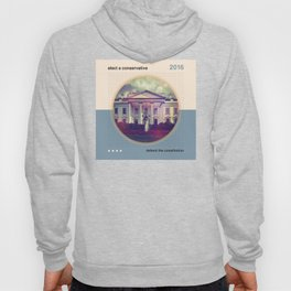 Elect A Conservative Hoody
