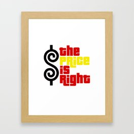The price is right Framed Art Print