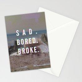 SAD. BORED. BROKE. Stationery Cards