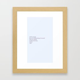 We could be insanely interesting Framed Art Print