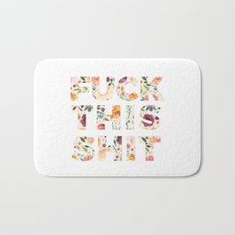 Flowery Language: Fuck This Shit Bath Mat