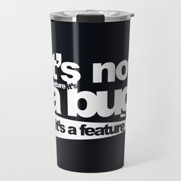 Bug or feature Travel Mug