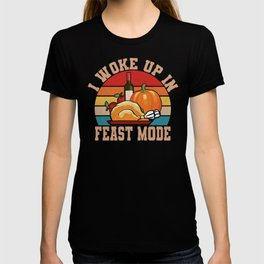 I woke up In Feast Mode Funny Thanksgiving T-shirt