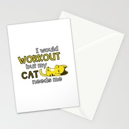 I would workout but my cat needs me Stationery Cards