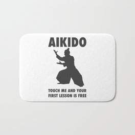 AIKIDO TOUCH ME AND YOUR FIRST LESSON IS FREE Bath Mat