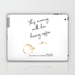 This Morning with Her, Having Coffee. Paradise Definition. Johnny Cash Laptop & iPad Skin