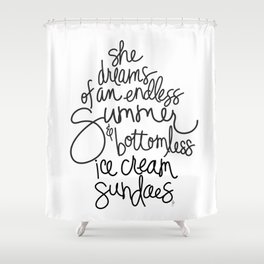 Endless Summers and Bottomless Ice Cream Sundaes by Jessica Kirkland Shower Curtain