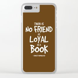 A Book is a Loyal Friend Quote Clear iPhone Case