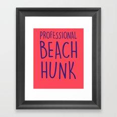 PROFESSIONAL BEACH HUNK Framed Art Print