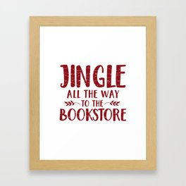 Jingle All The Way To The Bookstore (Red) Framed Art Print