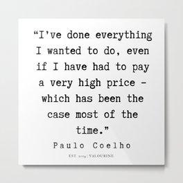 97 | Paulo Coelho Quotes | 190703 Metal Print