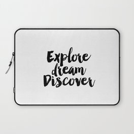 Explore Dream Discover Sign, Explore Dream Discover Art, Explore Dream Laptop Sleeve
