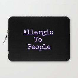 Allergic To People Laptop Sleeve