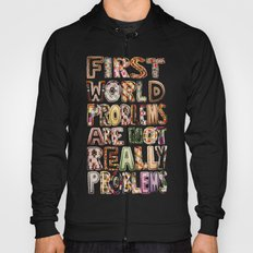 First World Problems *variation Hoody