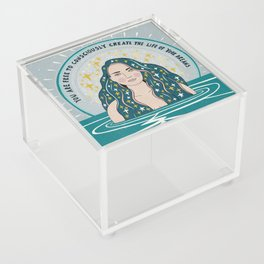 Create the life of your dreams Acrylic Box