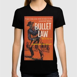 Bullet Law by Johnston McCulley T-shirt