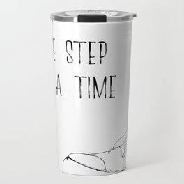 one step at a time Travel Mug