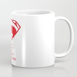 Superman : It's Not An S. On My World It Means I Don't Give A Shit Coffee Mug