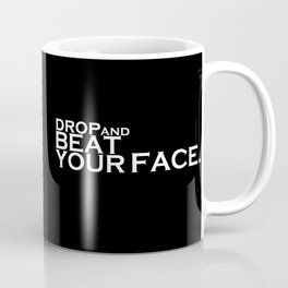 Drop and Beat your face army quote Coffee Mug