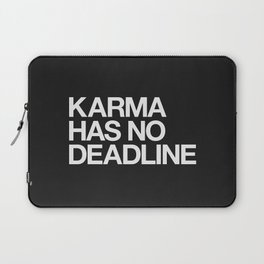 Karma Has No Deadline Laptop Sleeve