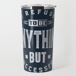 Successful But Travel Mug