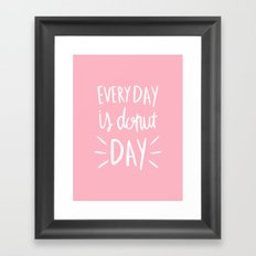 Every day is donut day - pink typography Framed Art Print
