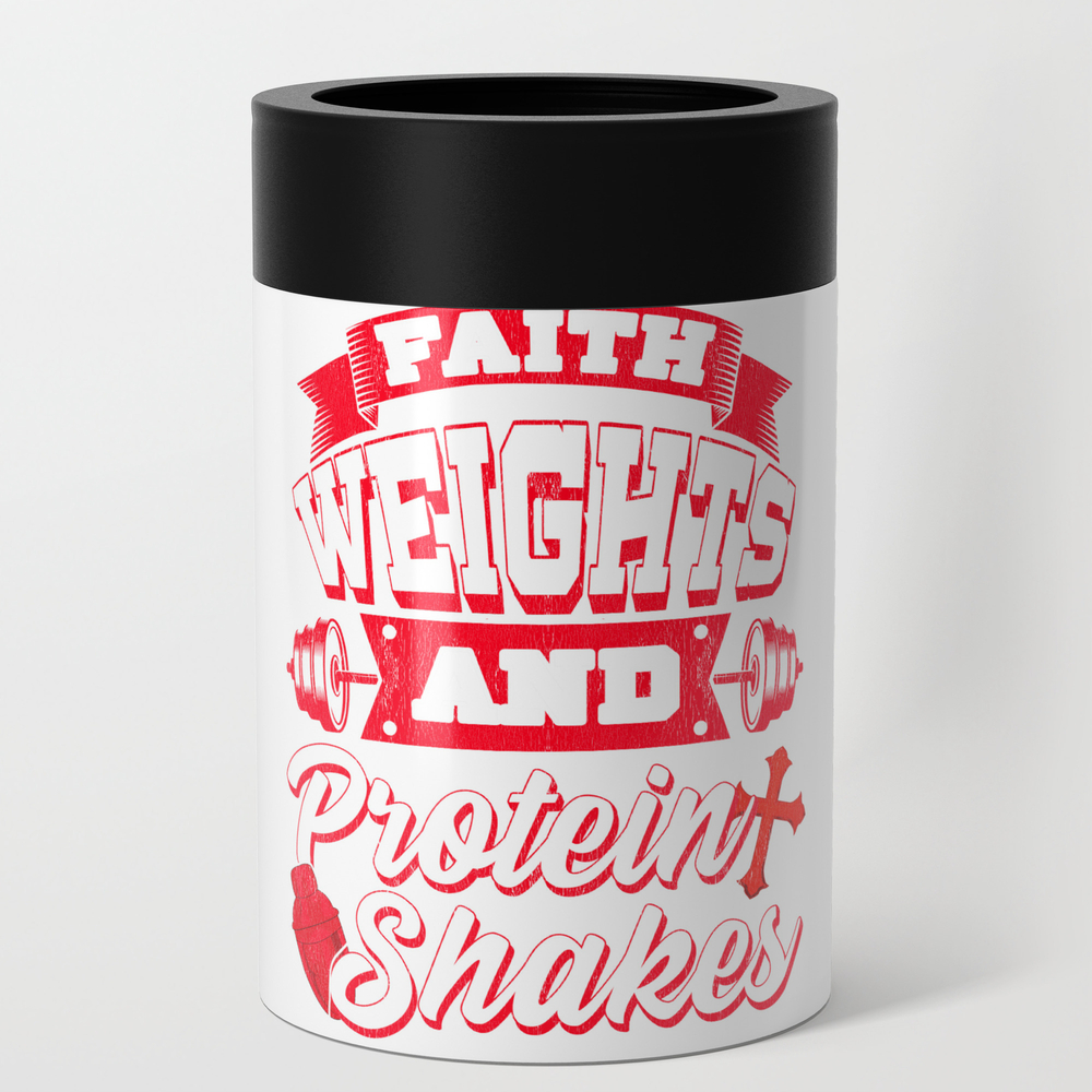 Society6 Faith Weights And Protein Shakes Religion Workout Can Cooler By Theperfectpresents From Society6 Daily Mail