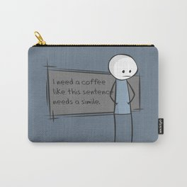 Needs a Simile Carry-All Pouch