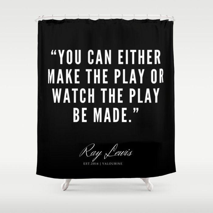 9 | Ray Lewis Quotes 190511 Shower Curtain
