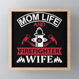 Mom Life and Firefighter Wife Firewoman Axes Framed Mini Art Print