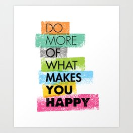 Do More Of What Makes You Happy. Inspiring Creative Motivation Quote. Vector Typography Art Print
