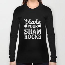 Shake Your Shamrocks Clover Irish St. Patricks Day Long Sleeve T-shirt