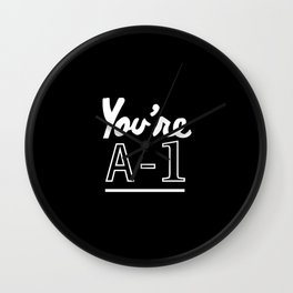 You're A-1 Wall Clock