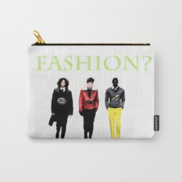 Fashion? Carry-All Pouch