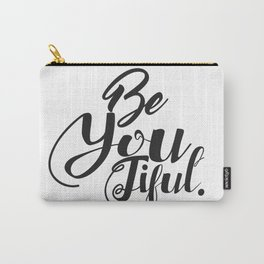 Black And White Beautiful Be You Typography Quote Carry-All Pouch