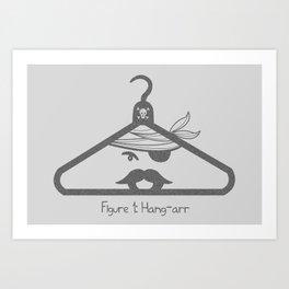Hang-arr! Art Print