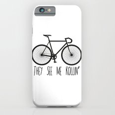 They See Me Rollin' Bicycle - Men's Fixie Fixed Gear Bike Cycling iPhone 6s Slim Case