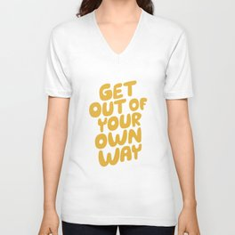 GET OUT OF YOUR OWN WAY motivational typography inspirational quote in vintage yellow Unisex V-Neck