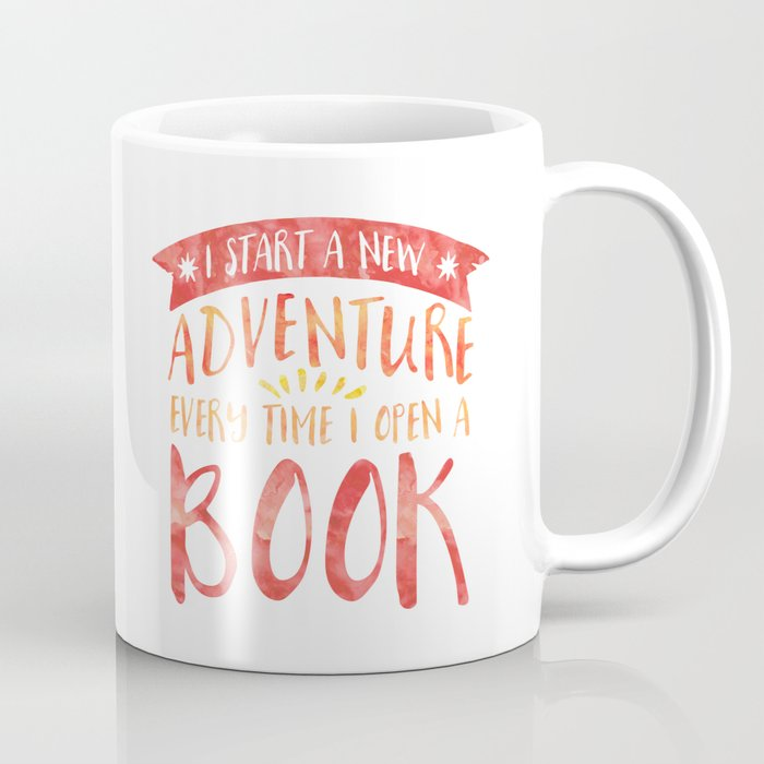 I Start a New Adventure Every Time I Open a Book Coffee Mug
