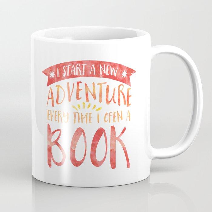 I Start a New Adventure Every Time I Open a Book Coffee Mug