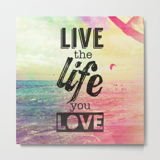 Live Life Love Metal Print