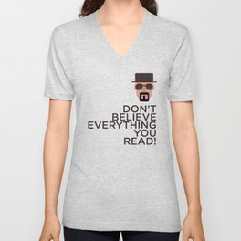 DON'T BELIEVE EVERYTHING YOU READ Unisex V-Neck