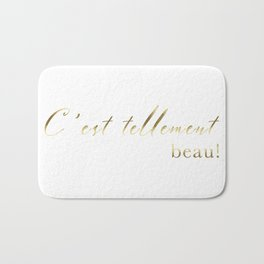 It's so beautiful C'est tellement beau French Quote Print Home Decor Gold Foil Typography Bath Mat