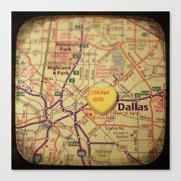 Dream Big Dallas Canvas Print